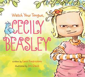 WATCH YOUR TONGUE, CECILY BEASLEY