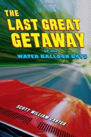 THE LAST GREAT GETAWAY OF THE WATER BALLOON BOYS