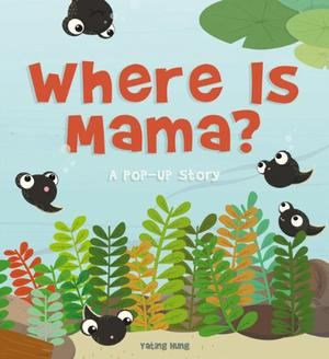 WHERE IS MAMA?