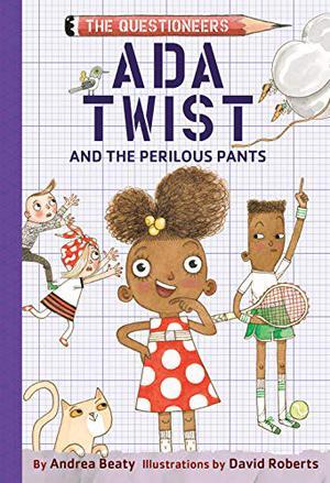 ADA TWIST AND THE PERILOUS PANTS
