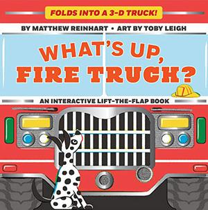 WHAT'S UP, FIRE TRUCK?