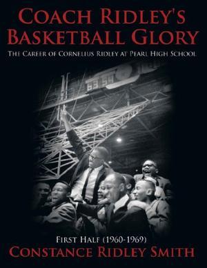 COACH RIDLEY'S BASKETBALL GLORY