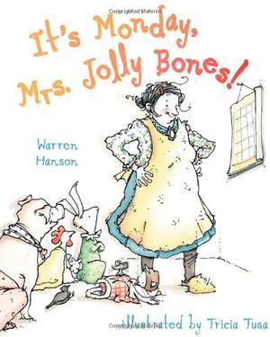 IT'S MONDAY, MRS. JOLLY BONES!