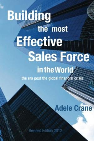 BUILDING THE MOST EFFECTIVE SALES FORCE IN THE WORLD