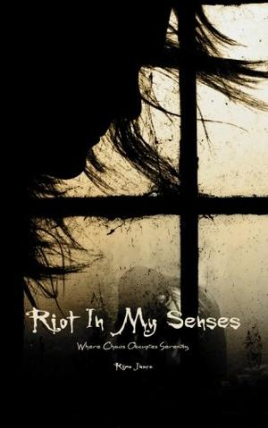 RIOT IN MY SENSES