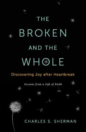 THE BROKEN AND THE WHOLE