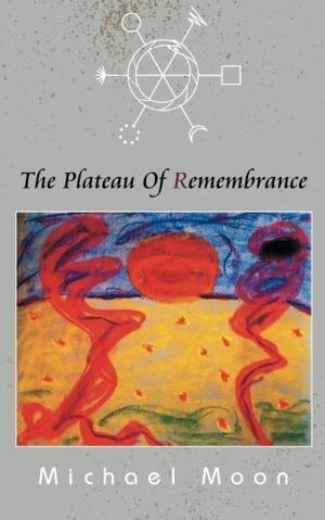 THE PLATEAU OF REMEMBRANCE