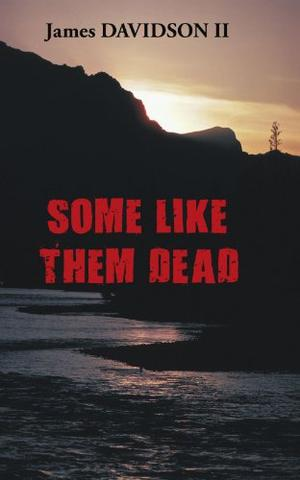 SOME LIKE THEM DEAD