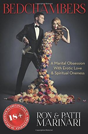 Bedchambers: A Marital Obsession With Erotic Love & Spiritual Oneness