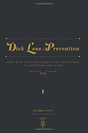 Dick Loss Prevention: Vol. 1