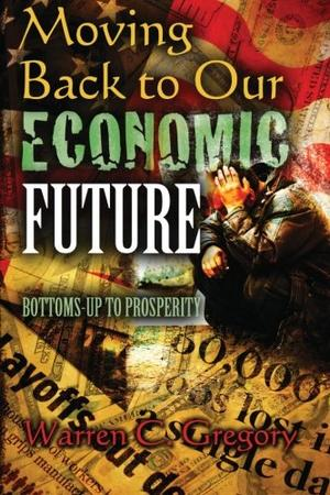MOVING BACK TO OUR ECONOMIC FUTURE