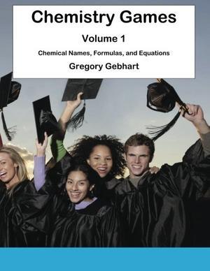 CHEMISTRY GAMES: VOLUME 1