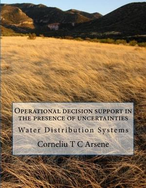 OPERATIONAL DECISION SUPPORT IN THE PRESENCE OF UNCERTAINTIES
