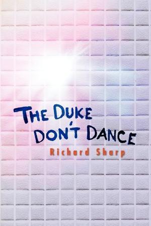 THE DUKE DON'T DANCE