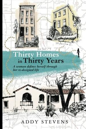 THIRTY HOMES IN THIRTY YEARS