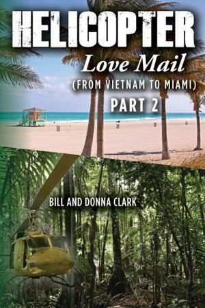 Helicopter Love Mail (From Vietnam to Miami) Part 2