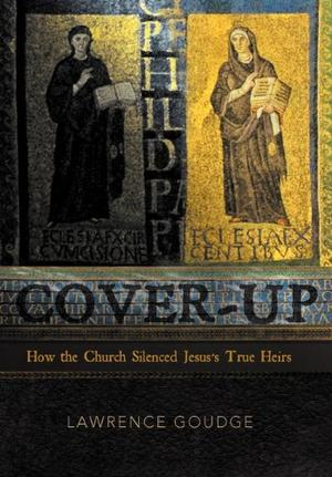 Cover-Up: How the Church Silenced Jesus's True Heirs