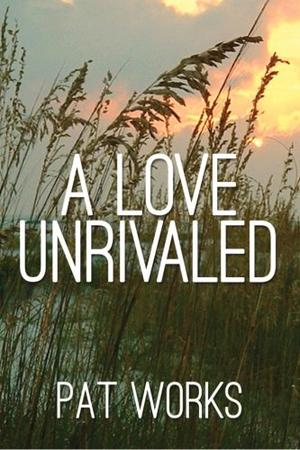 A LOVE UNRIVALED