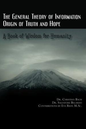 THE GENERAL THEORY OF INFORMATION: ORIGIN OF TRUTH AND HOPE