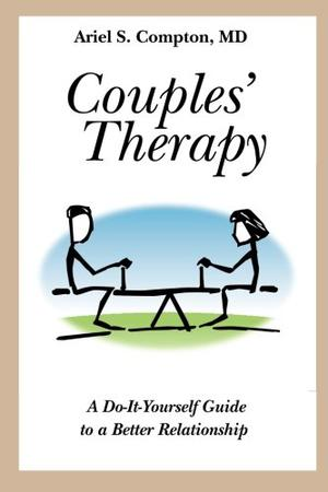 Couples' Therapy: A Do-It-Yourself Guide to a Better Relationship