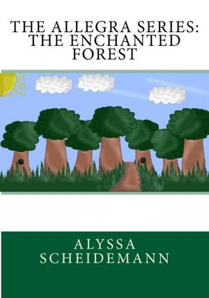 THE ALLEGRA SERIES: THE ENCHANTED FOREST