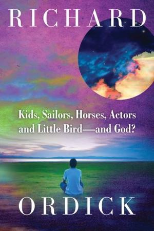 Kids, Sailors, Horses, Actors and Little Bird --- and God?