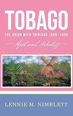 Tobago: The Union with Trinidad 1889–1899