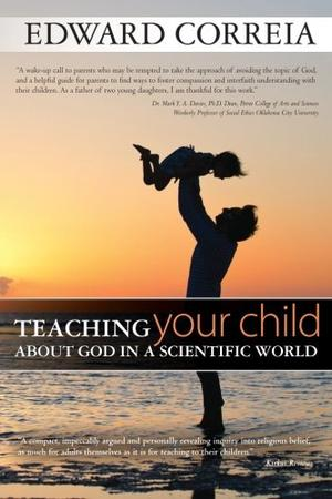 TEACHING YOUR CHILD ABOUT GOD IN A SCIENTIFIC WORLD