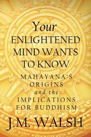 YOUR ENLIGHTENED MIND WANTS TO KNOW