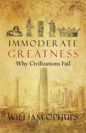 IMMODERATE GREATNESS