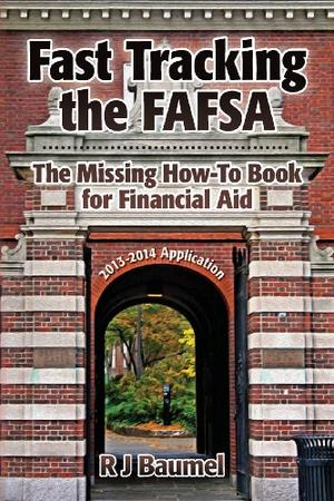Fast Tracking the FAFSA The Missing How-To Book for Financial Aid