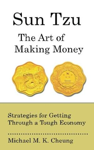 SUN TZU: THE ART OF MAKING MONEY