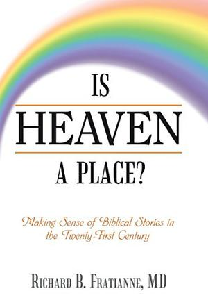 IS HEAVEN A PLACE?