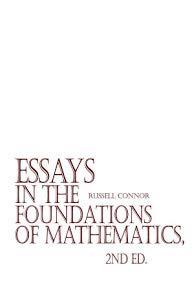 ESSAYS IN THE FOUNDATIONS OF MATHEMATICS