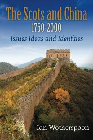 The Scots and China 1750-2000