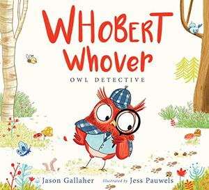 WHOBERT WHOVER, OWL DETECTIVE