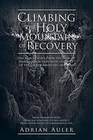 CLIMBING THE HOLY MOUNTAIN OF RECOVERY