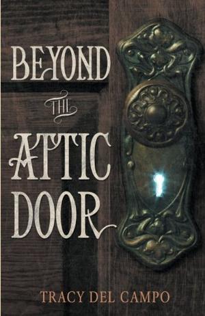 BEYOND THE ATTIC DOOR