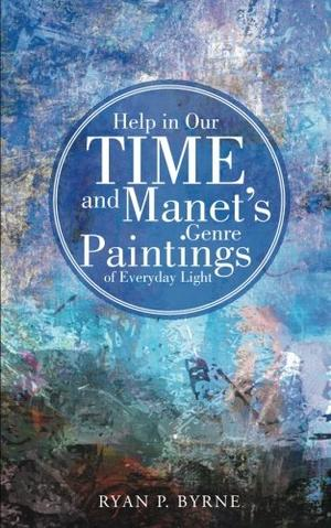 HELP IN OUR TIME AND MANET'S GENRE PAINTINGS OF EVERYDAY LIGHT