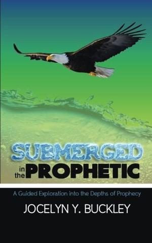 SUBMERGED IN THE PROPHETIC