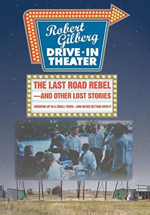 THE LAST ROAD REBEL—AND OTHER LOST STORIES