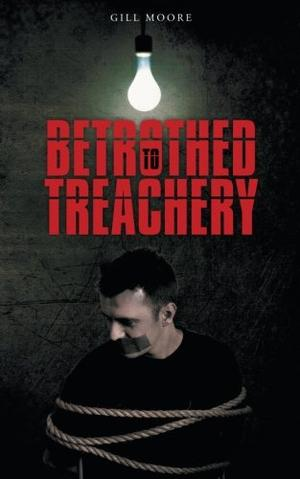 BETROTHED TO TREACHERY