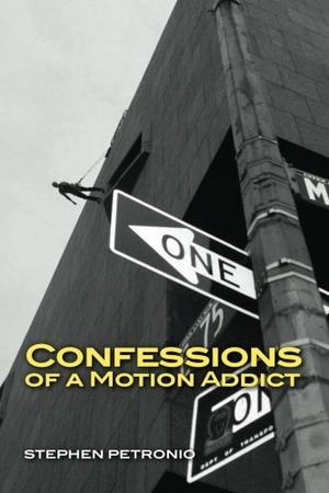 CONFESSIONS OF A MOTION ADDICT