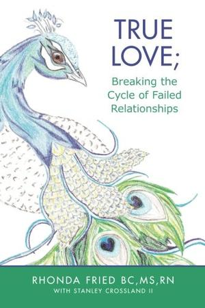 True Love; Breaking the Cycle of Failed Relationships