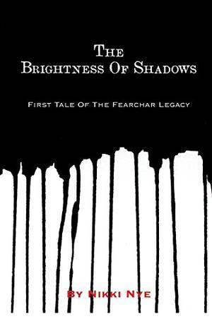 THE BRIGHTNESS OF SHADOWS