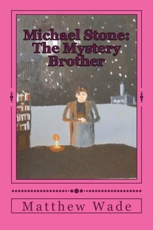 Michael Stone: The Mystery Brother