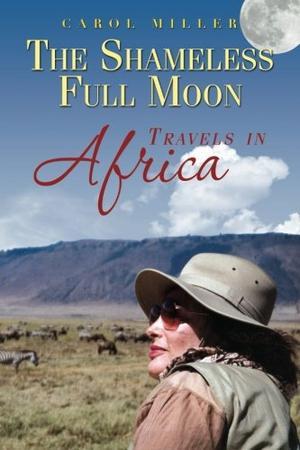 The Shameless Full Moon, Travels in Africa