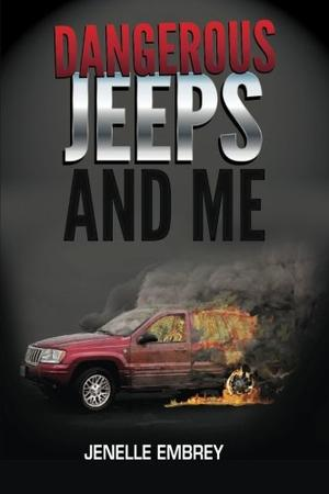 Dangerous Jeeps and Me