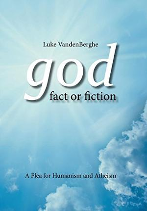 GOD - FACT OR FICTION
