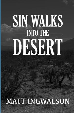 Sin Walks Into The Desert